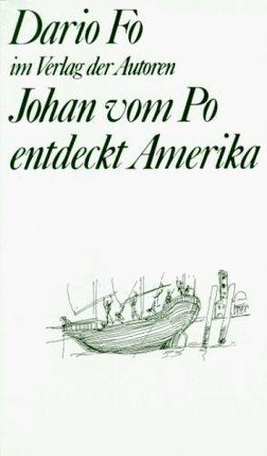 Johan vom Po entdeckt Amerika von Chotjewitz,  Peter O, Fo,  Dario