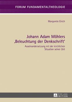 Johann Adam Möhlers «Beleuchtung der Denkschrift» von Eirich,  Margarete