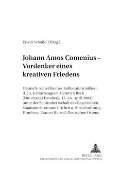Johann Amos Comenius – Vordenker eines kreativen Friedens von Schadel,  Erwin