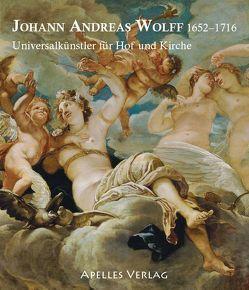 JOHANN ANDREAS WOLFF 1652-1716 von Appuhn-Radtke,  Sibylle, Biller,  Josef H., Dietrich,  Dagmar, Hopp-Gantner,  Maria-Luise