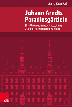 Johann Arndts Paradiesgärtlein von Dingel,  Irene, Park,  Jeung Keun