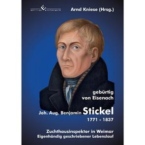 Johann August Benjamin Stickel 1771-1837 von Kniese,  Arnd
