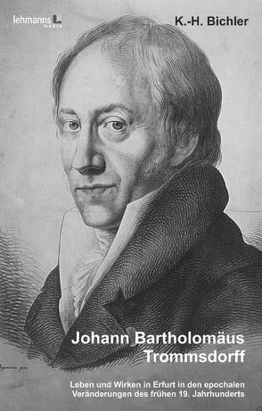 Johann Bartholomäus Trommsdorff von Bichler,  Karl-Horst