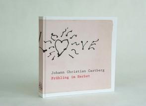 Johann Christian Castberg: Frühling im Herbst – eine wilde Liebe von Castberg,  Johann Christian, Vogel,  Fritz Franz