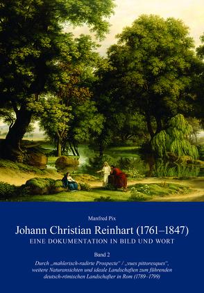Johann Christian Reinhart (1761 – 1847). Eine Dokumentation in Bild und Wort. Band 2 von Börsch-Supan,  Helmut, Pix,  Manfred