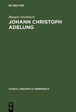 Johann Christoph Adelung von Strohbach,  Margrit