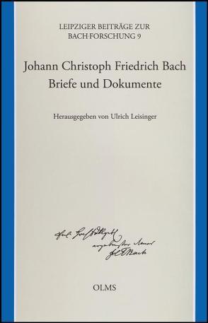 Johann Christoph Friedrich Bach – Briefe und Dokumente von Leisinger,  Ulrich