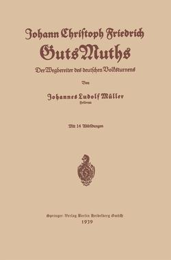 Johann Christoph Friedrich GutsMuths von Guts Muths,  Johann Christoph Friedrich, Müller,  Johannes Ludolf