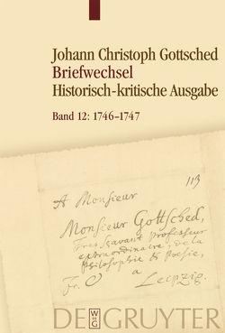 Johann Christoph Gottsched: Briefwechsel / Oktober 1746 – Dezember 1747 von Köhler,  Caroline, Menzel,  Franziska, Otto,  Rüdiger, Schlott,  Michael