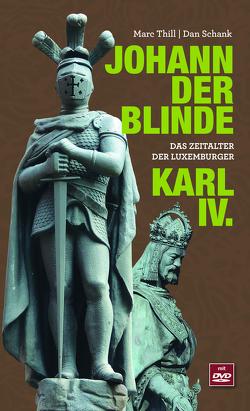 Johann der Blinde & Karl IV. von Schank,  Dan, Thill,  Marc