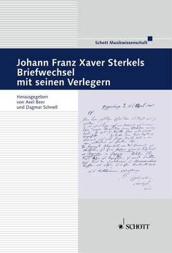 Johann Franz Xaver Sterkels Briefwechsel mit seinen Verlegern von Beer,  Axel, Schnell,  Dagmar