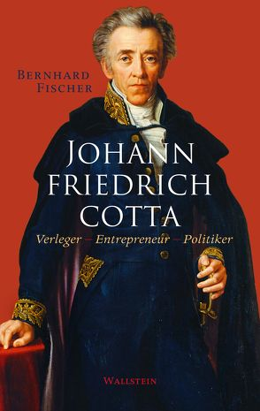 Johann Friedrich Cotta von Fischer,  Bernhard