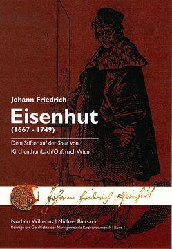 Johann Friedrich Eisenhut (1667 – 1749) von Biersack,  Michael, Wilterius,  Norbert