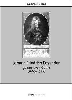 Johann Friedrich Eosander genannt von Göthe (1669-1728) von Holland,  Alexander