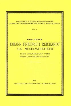 Johann Friedrich Reichardt als Musikästhetiker von Sieber,  Paul