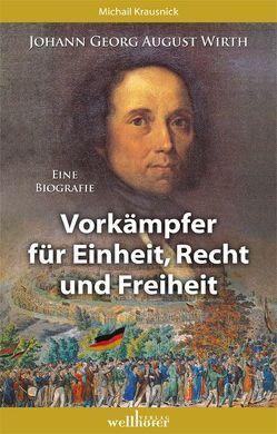 Johann Georg August Wirth – Eine Biografie von Krausnick,  Michail