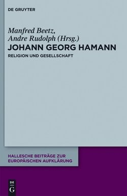 Johann Georg Hamann: Religion und Gesellschaft von Beetz,  Manfred, Rudolph,  Andre