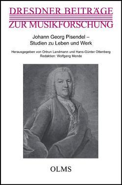 Johann Georg Pisendel – Studien zu Leben und Werk von Landmann,  Ortrun, Ottenberg,  Hans G