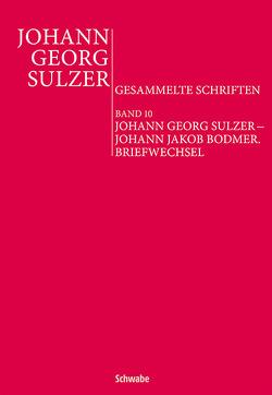 Johann Georg Sulzer – Johann Jakob Bodmer von Baumann,  Baptiste, Decultot,  Elisabeth, Kittelmann,  Jana