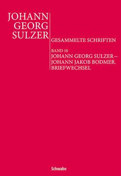 Johann Georg Sulzer – Johann Jakob Bodmer von Decultot,  Elisabeth, Kittelmann,  Jana, Lütteken,  Anett