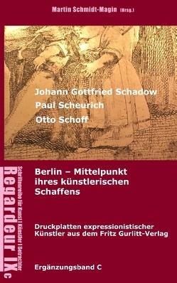 Johann Gottfried Schadow, Paul Scheurich, Otto Schoff. Berlin, Mittelpunkt ihres künstlerischen Schaffens von Schmidt-Magin,  Martin