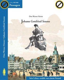 Johann Gottfried Seume von Förster,  Otto Werner
