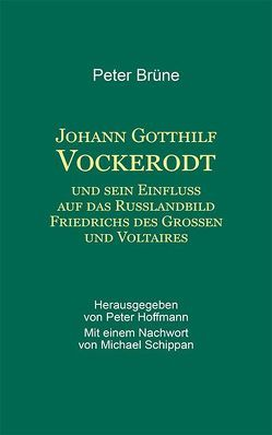 Johann Gotthilf Vockerodt von Brüne,  Peter, Hoffmann,  Peter, Schippan,  Michael