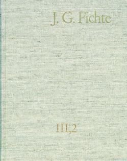 Johann Gottlieb Fichte: Gesamtausgabe / Reihe III: Briefe. Band 2: Briefe 1793–1795 von Fichte,  Johann Gottlieb, Fuchs,  Erich, Gliwitzky,  Hans, Jacob,  Hans, Lauth,  Reinhard, Schneider,  Peter K., Zahn,  Manfred