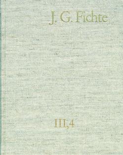 Johann Gottlieb Fichte: Gesamtausgabe / Reihe III: Briefe. Band 4: Briefe 1799–1800 von Fichte,  Johann Gottlieb, Fuchs,  Erich, Gliwitzky,  Hans, Lauth,  Reinhard, Schneider,  Peter K., Zahn,  Manfred