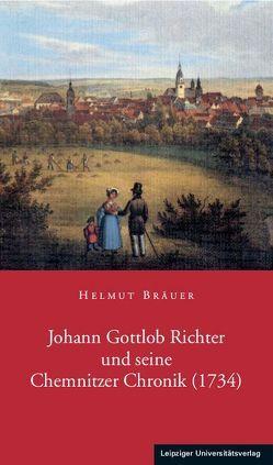 Johann Gottlob Richter und seine Chemnitzer Chronik (1734) von Bräuer,  Helmut