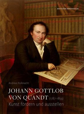 Johann Gottlob von Quandt (1787−1859) von Rüfenacht,  Andreas