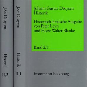 Johann Gustav Droysen: Historik / Band 2,1-2 von Blanke,  Horst Walter, Droysen,  Johann Gustav, Leyh,  Peter