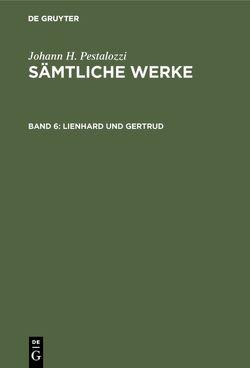 Johann H. Pestalozzi: Sämtliche Werke / Lienhard und Gertrud von Dejung,  Emanuel, Gotthilf,  Stecher