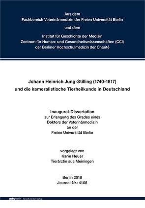 Johann Heinrich Jung-Stilling (1740-1817) und die kameralistische Tierheilkunde in Deutschland von Heuer,  Karin