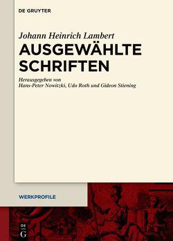 Johann Heinrich Lambert: Ausgewählte Schriften von Nowitzki,  Hans-Peter, Pasini,  Enrico, Rumore,  Paola, Stiening,  Gideon