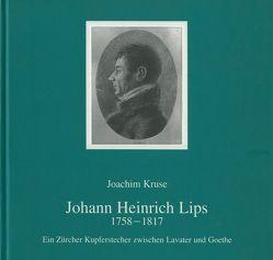 Johann Heinrich Lips 1758-1817 von Kruse,  Joachim, Leibing,  Klaus