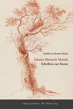 Johann Heinrich Mercks Schriften zur Kunst von Krebs,  Amélie-Catherine
