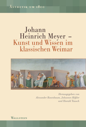 Johann Heinrich Meyer von Rosenbaum,  Alexander, Rößler,  Johannes, Tausch,  Harald