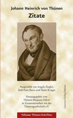 Johann Heinrich von Thünen – Zitate von Bartz,  Rolf P, Krüger,  Horst, Thünen-Museum-Tellow, Ziegler,  Angela