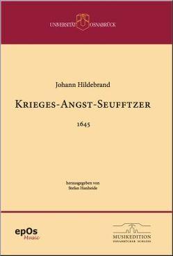 Johann Hildebrand – Krieges-Angst-Seufftzer von Hanheide,  Stefan, Spellmann,  Hendik, Spellmann,  Holger