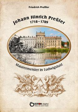 Johann Hinrich Preßler 1718-1789 von Preßler,  Friedrich