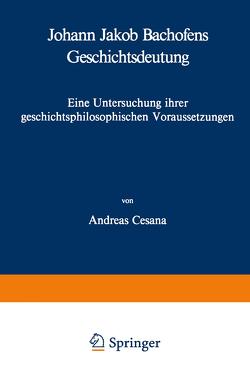 Johann Jakob Bachofens Geschichtsdeutung von Cesana,  A.