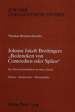 Johann Jakob Breitingers «Bedencken von Comoedien oder Spilen» von Brunnschweiler,  Thomas