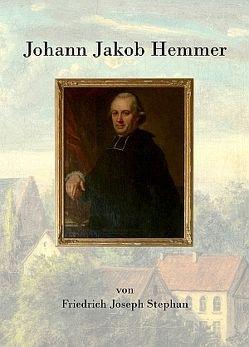 Johann Jakob Hemmer von Stephan,  Friedrich Josef