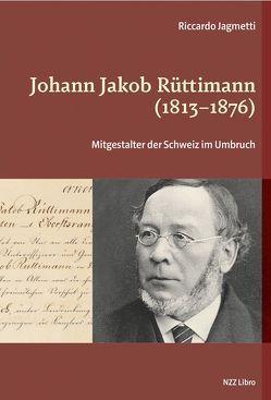 Johann Jakob Rüttimann (1813–1876) von Jagmetti,  Riccardo