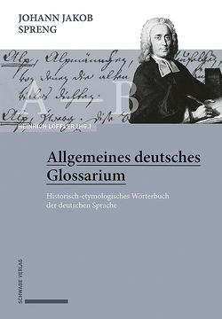 Johann Jakob Spreng, Allgemeines deutsches Glossarium von Löffler,  Heinrich