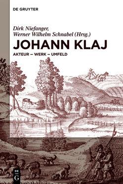 Johann Klaj (1616?–1656) von Niefanger,  Dirk, Schnabel,  Werner Wilhelm