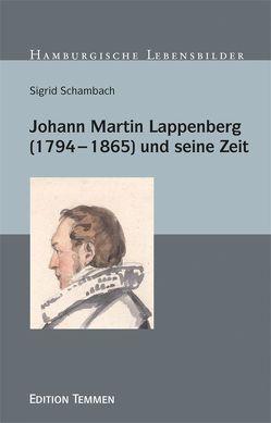 Johann Martin Lappenberg (1794–1865) und seine Zeit von Schambach,  Sigrid