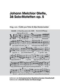 Johann Melchior Gletle, 36 Solo-Motetten op. 5 von Reidemeister,  Peter, Reidemeister,  Silja
