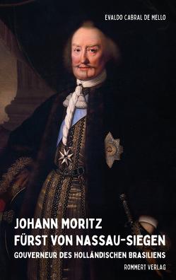 Johann Moritz Fürst von Nassau-Siegen von Cabral de Mello,  Evaldo, von Lehmann,  Ernst